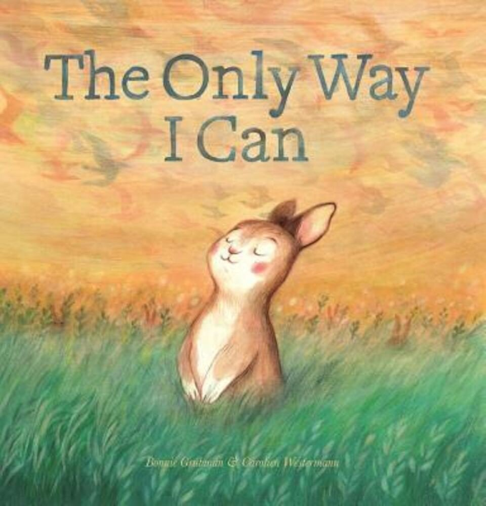 The Only Way I Can, Hardcover