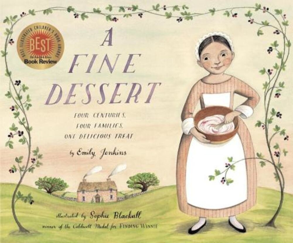 A Fine Dessert: Four Centuries, Four Families, One Delicious Treat, Hardcover