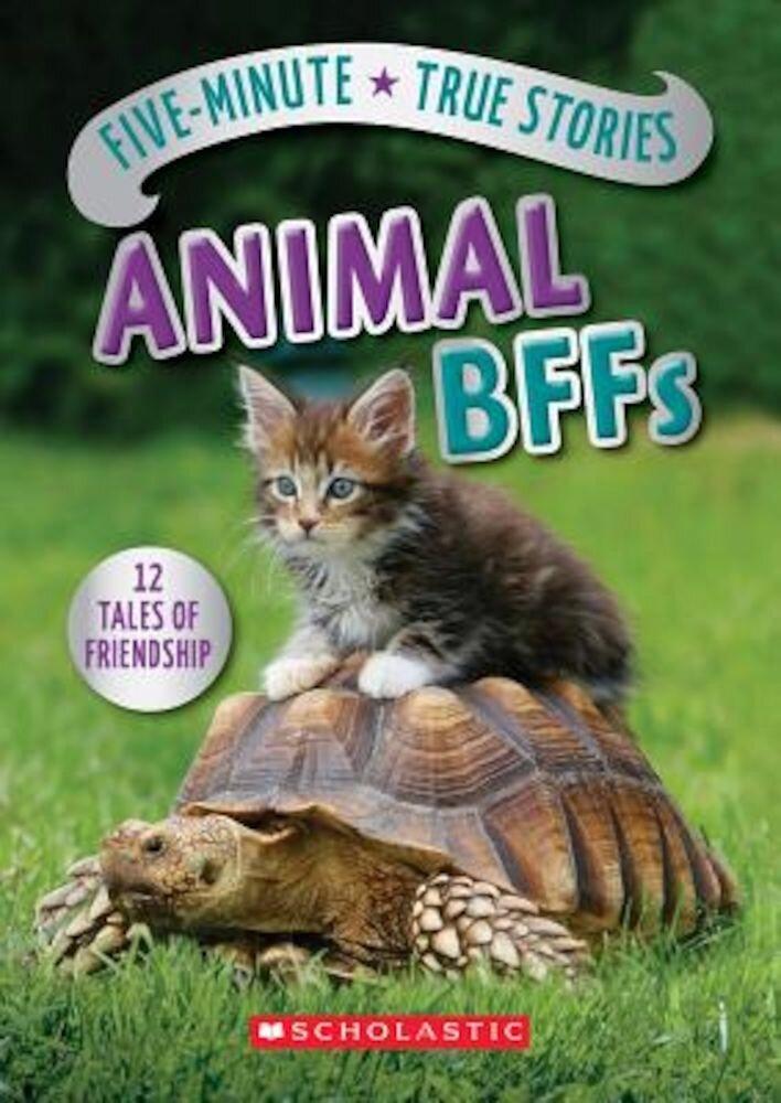Five-Minute True Stories: Animal Bffs, Hardcover