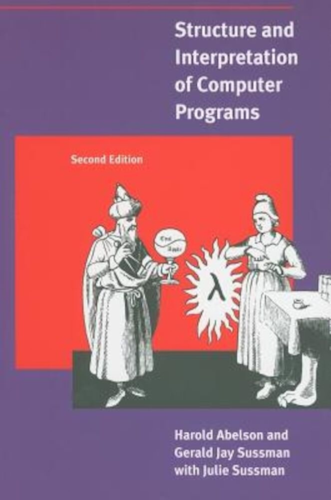 Structure and Interpretation of Computer Programs, Paperback