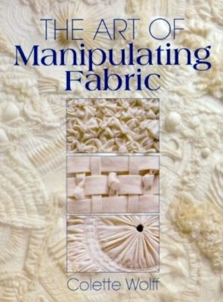 The Art of Manipulating Fabric, Paperback