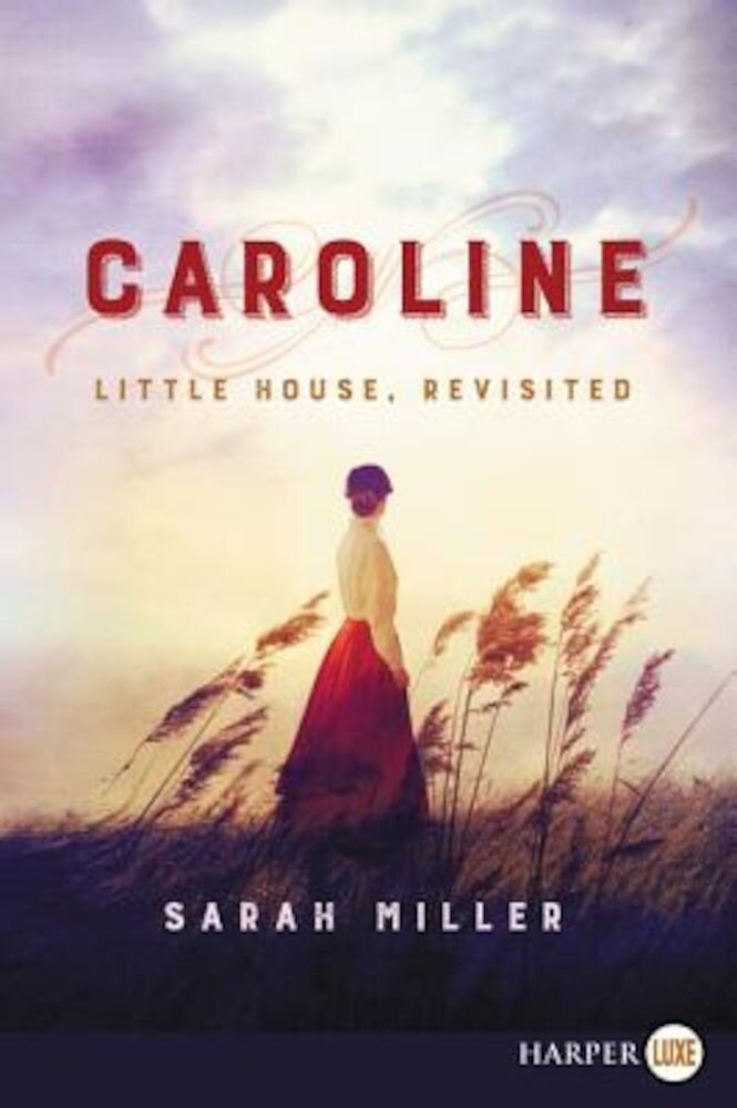 Caroline: Little House, Revisited, Paperback