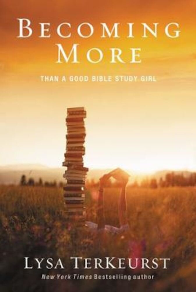 Becoming More Than a Good Bible Study Girl, Paperback