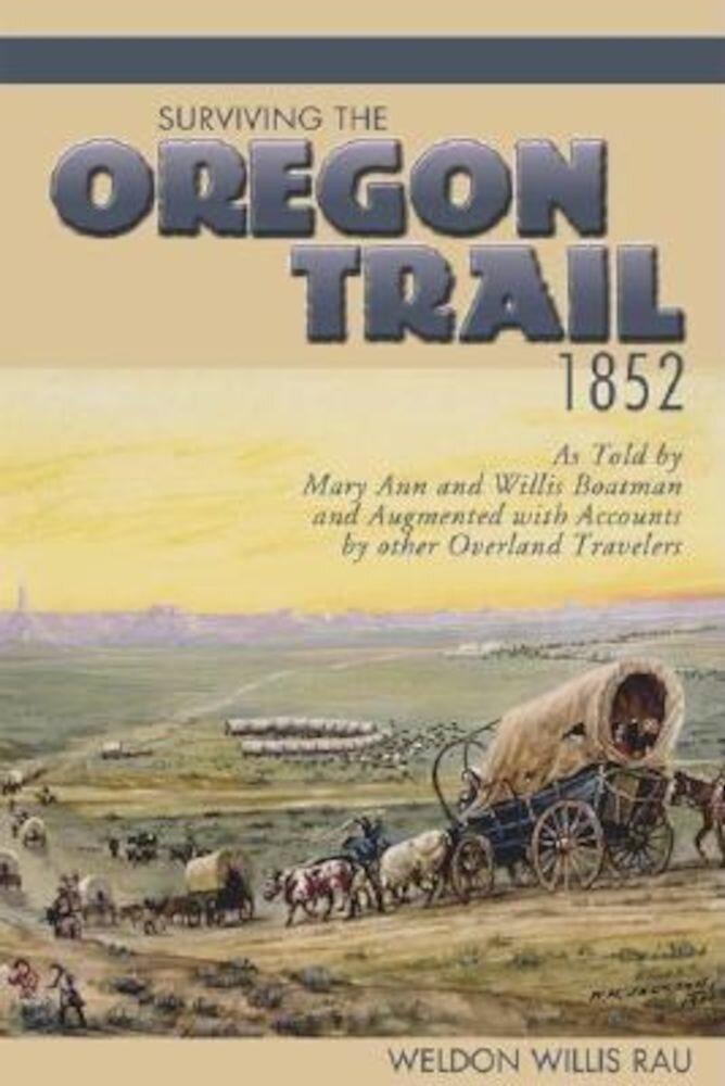 Surviving the Oregon Trail, 1852, Paperback