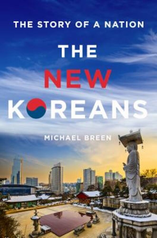 The New Koreans: The Story of a Nation, Hardcover