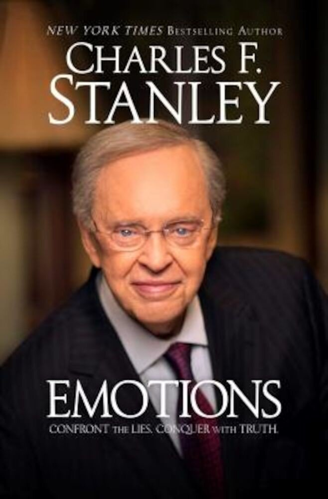 Emotions: Confront the Lies. Conquer with Truth., Paperback