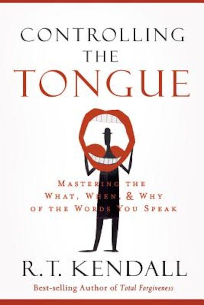 Controlling the Tongue: Mastering the What, When, and Why of the Words You Speak, Paperback