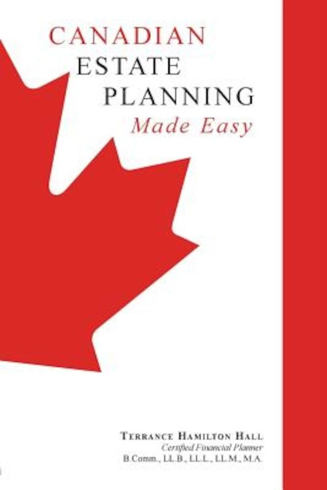 Canadian Estate Planning Made Easy, Paperback