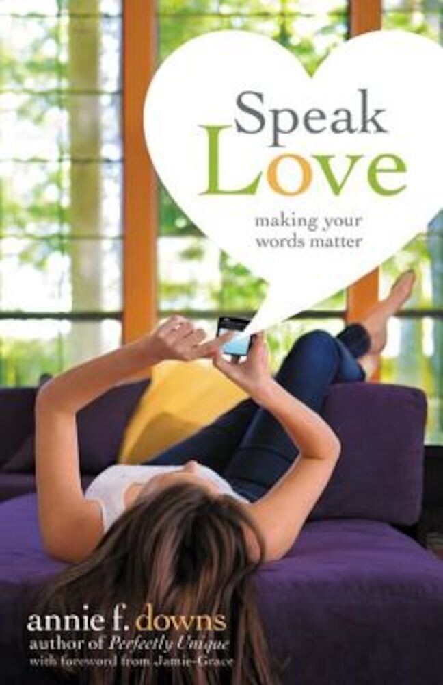 Speak Love: Making Your Words Matter, Paperback