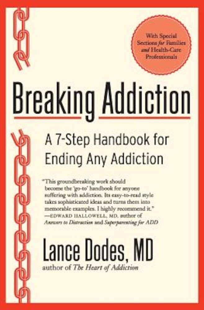 Breaking Addiction: A 7-Step Handbook for Ending Any Addiction, Paperback