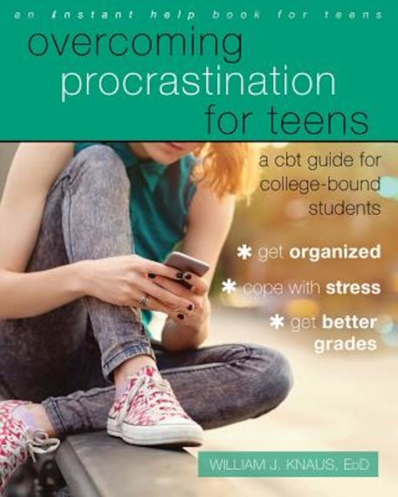 Overcoming Procrastination for Teens: A CBT Guide for College-Bound Students, Paperback