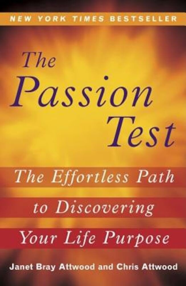The Passion Test: The Effortless Path to Discovering Your Life Purpose, Paperback