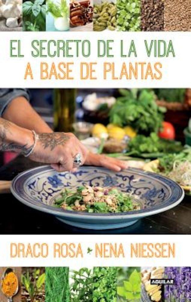 El Secreto de la Vida a Base de Plantas, Paperback