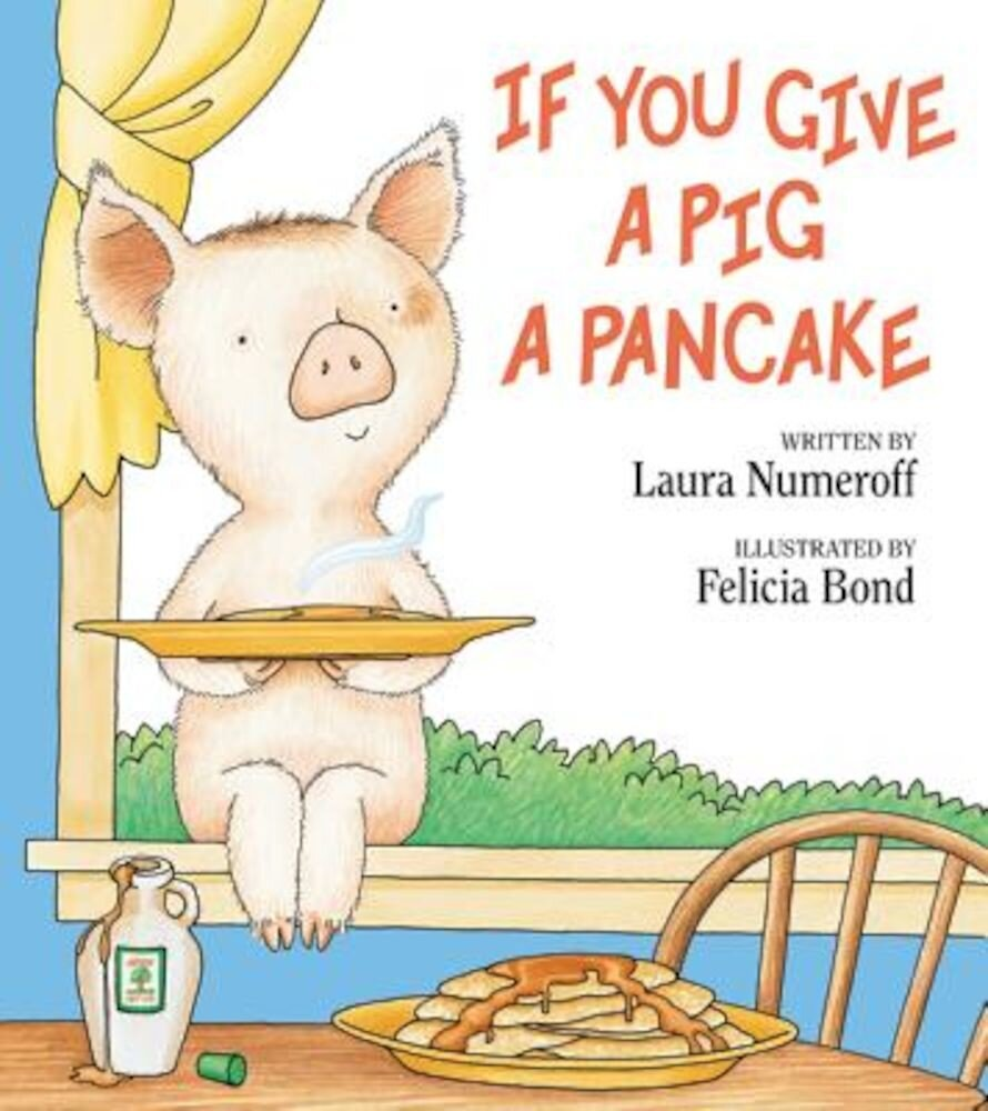 If You Give a Pig a Pancake, Hardcover