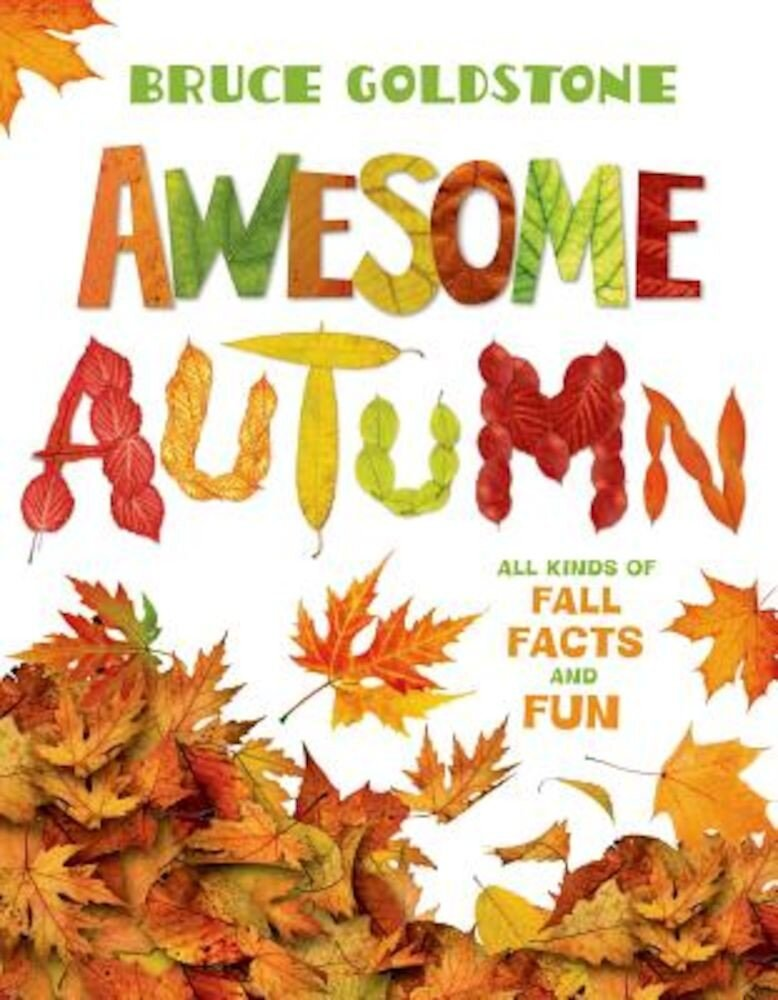 Awesome Autumn: All Kinds of Fall Facts and Fun, Paperback