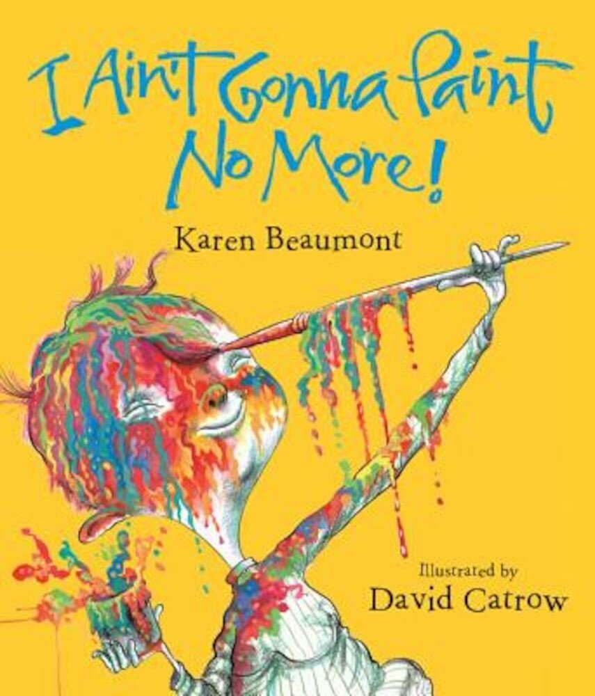I Ain't Gonna Paint No More! Lap Board Book, Hardcover