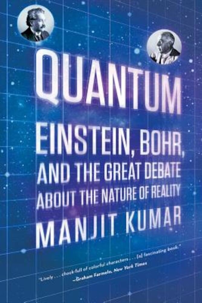 Quantum: Einstein, Bohr, and the Great Debate about the Nature of Reality, Paperback