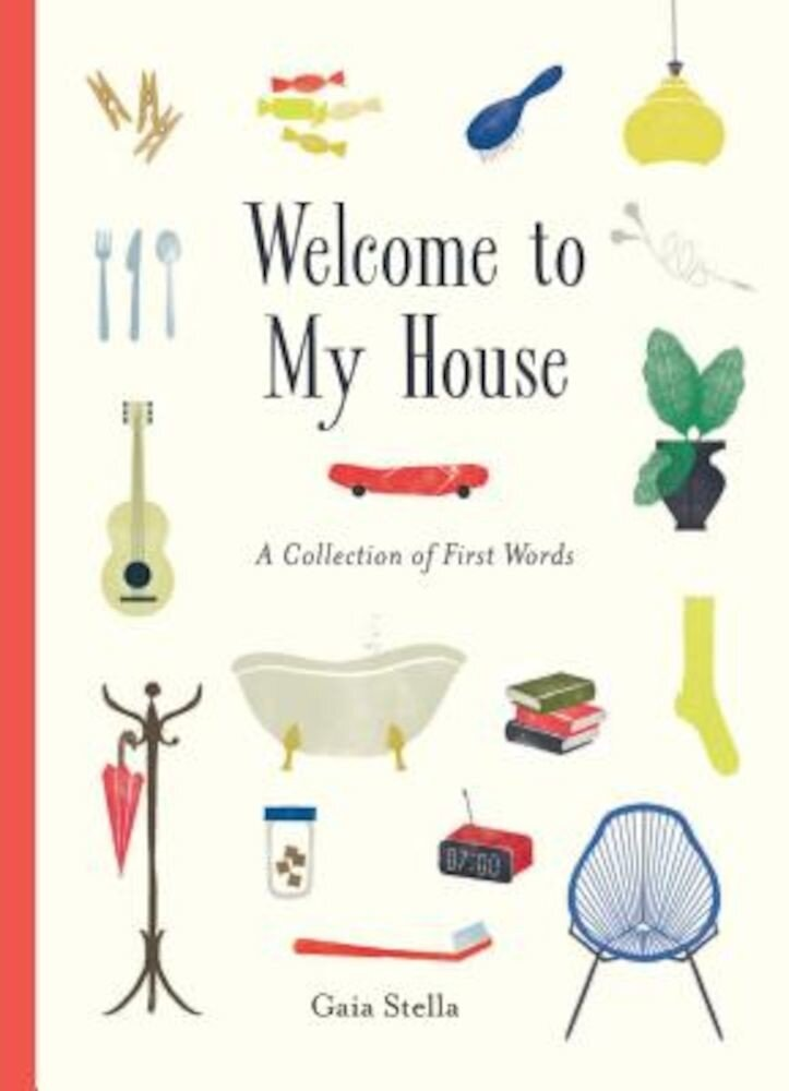 Welcome to My House: A Collection of First Words, Hardcover