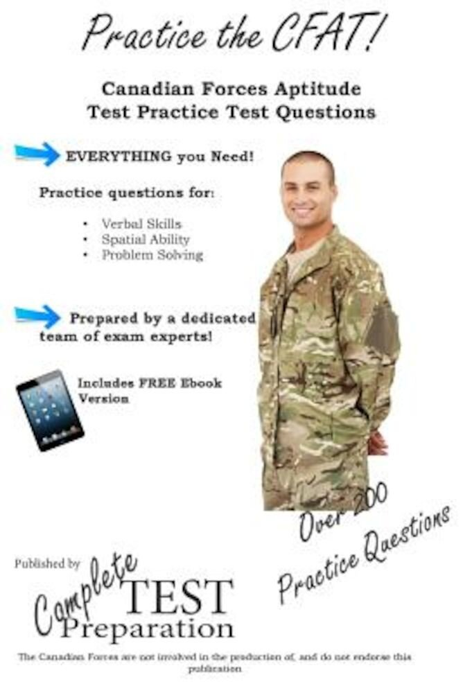 Practice the CFAT!: Canadian Forces Aptitude Test Practice Questions, Paperback