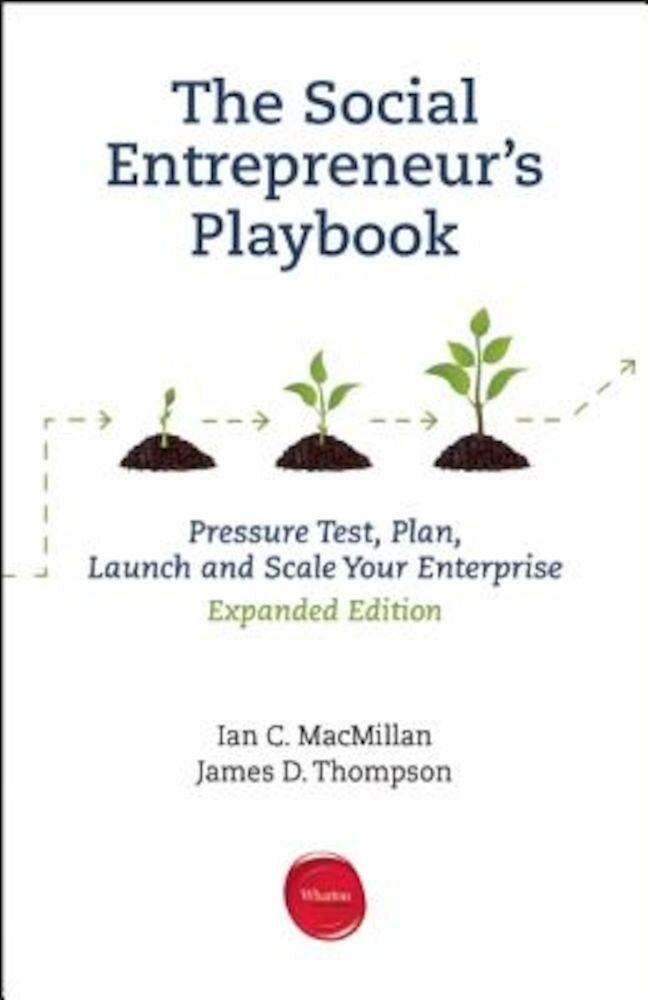 The Social Entrepreneur's Playbook: Pressure Test, Plan, Launch and Scale Your Social Enterprise, Paperback