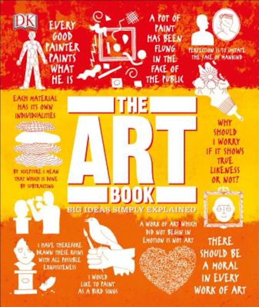 The Art Book: Big Ideas Simply Explained, Hardcover