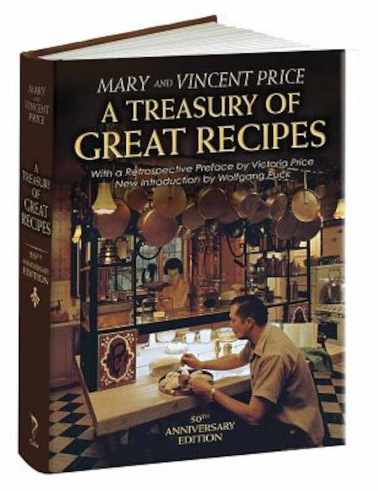 A Treasury of Great Recipes, 50th Anniversary Edition: Famous Specialties of the World's Foremost Restaurants Adapted for the American Kitchen, Hardcover