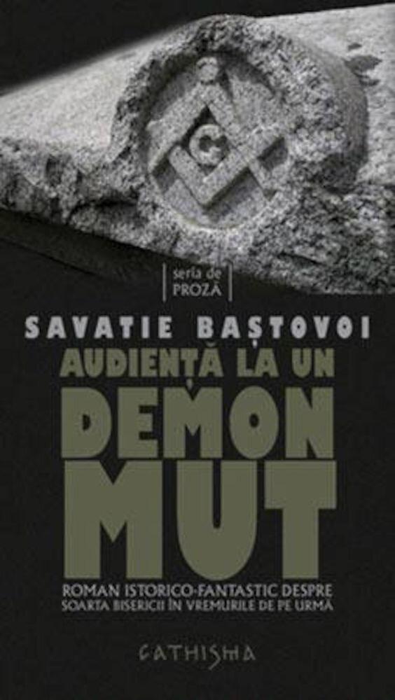 Coperta Carte Audienta la un demon mut. Roman istorico-fantastic despre soarta Bisericii in vremurile de pe urma