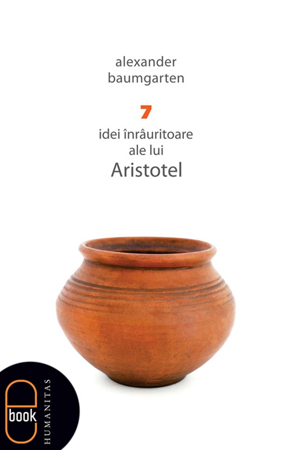 7 idei inrauritoare ale lui Aristotel (eBook)