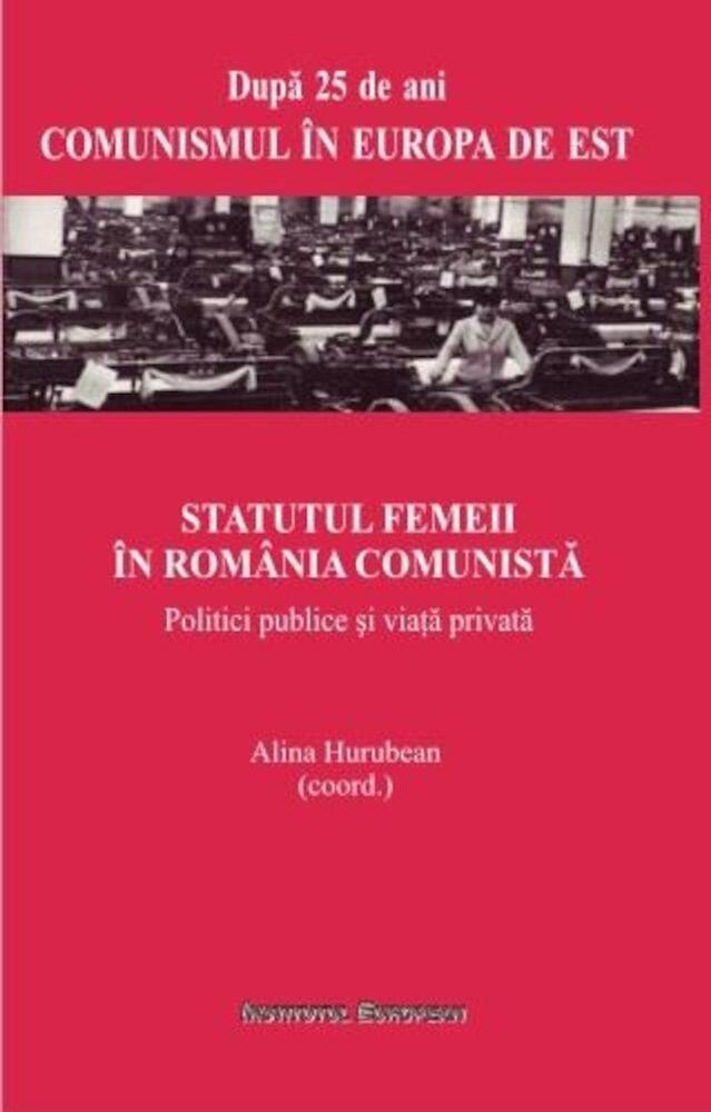 Coperta Carte Statutul femeii in Romania comunista