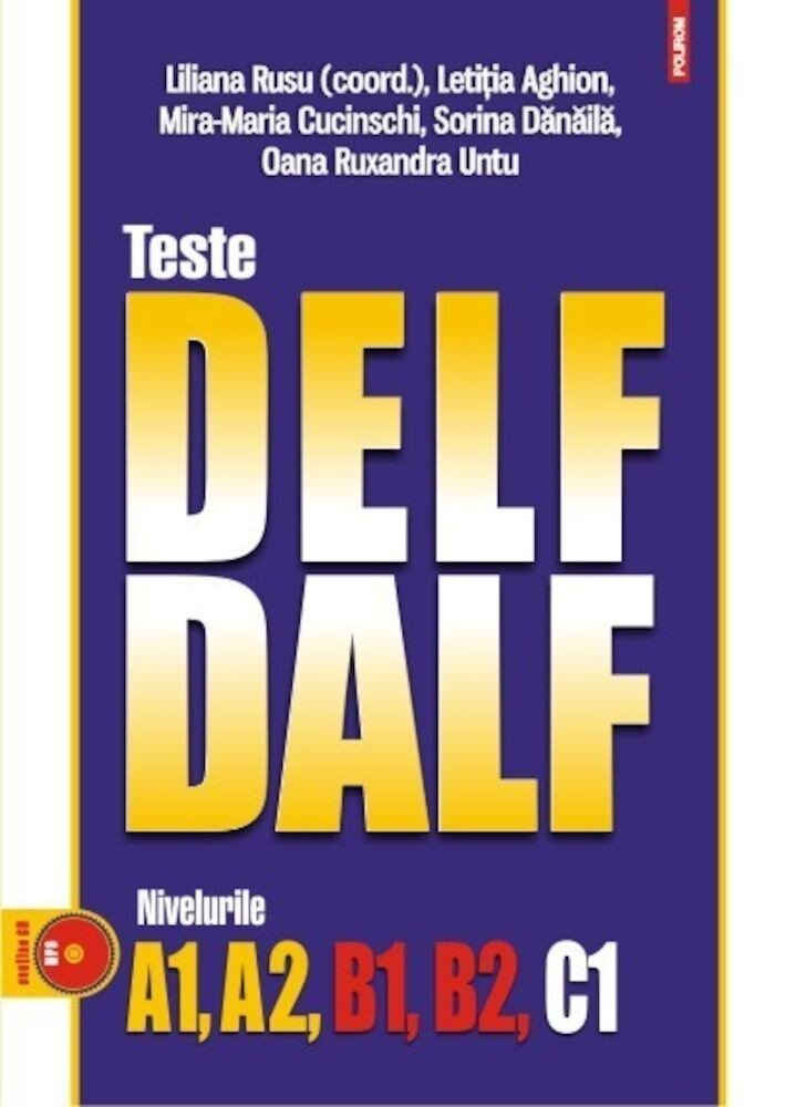 Teste DELF/DALF. Nivelurile A1, A2, B1, B2, C1 (CD inclus)