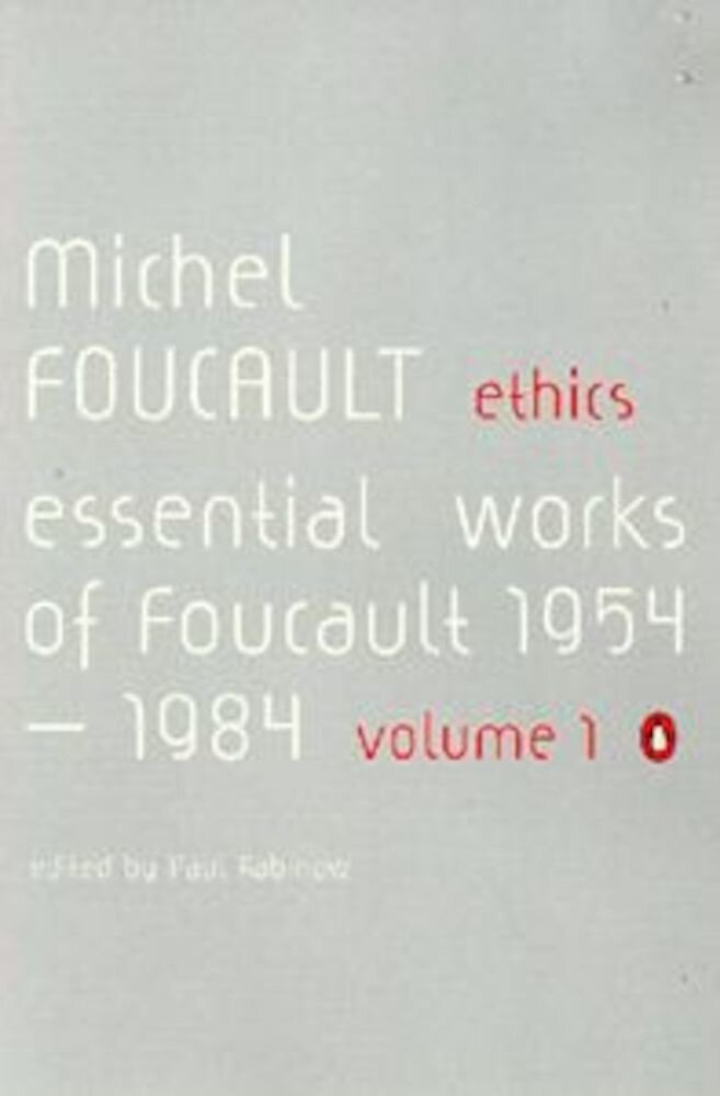 Ethics: Essential Works, 1954-1984, Vol. 1