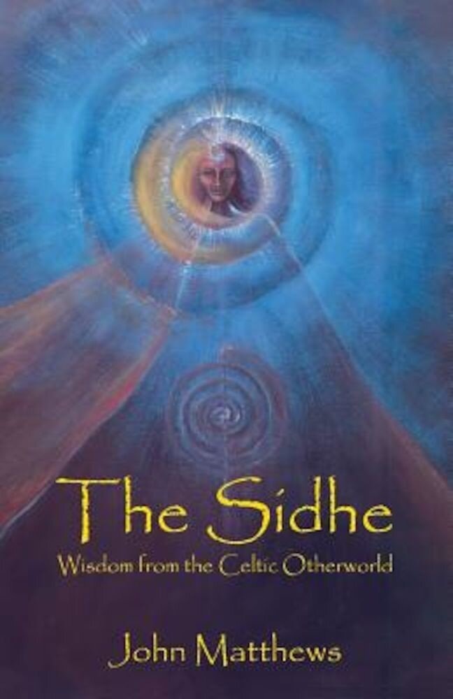 The Sidhe: Wisdom from the Celtic Otherworld, Paperback