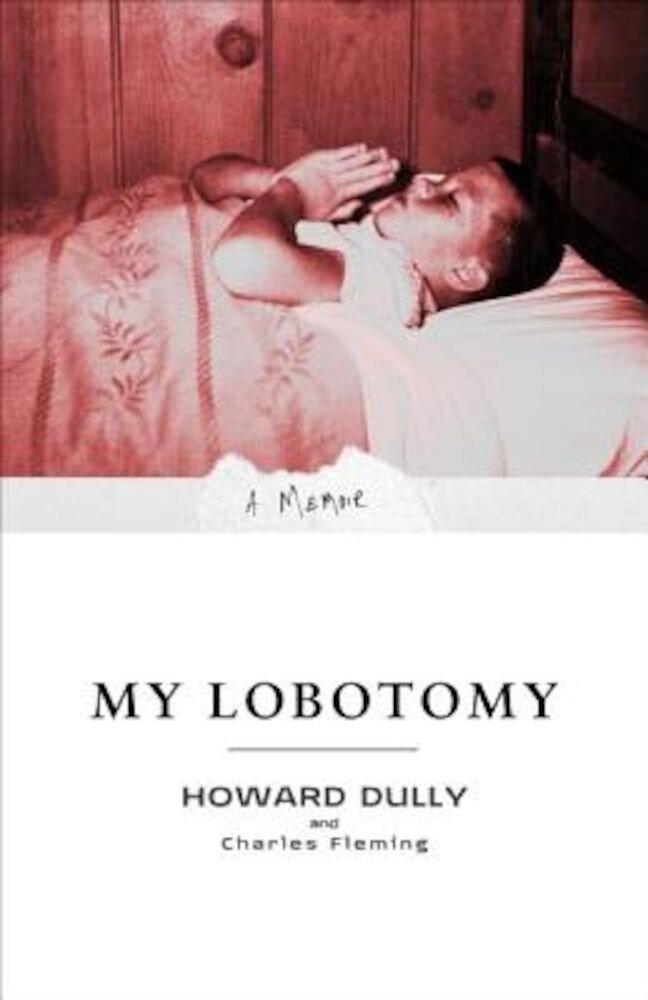 My Lobotomy: A Memoir, Paperback