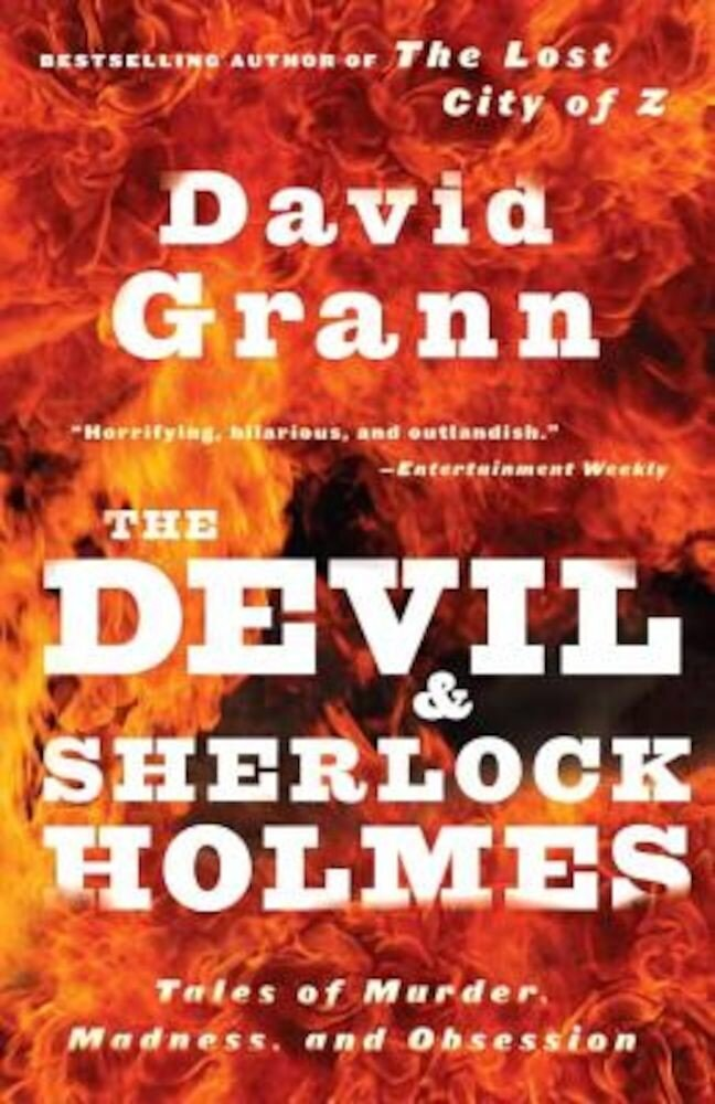 The Devil and Sherlock Holmes: Tales of Murder, Madness, and Obsession, Paperback