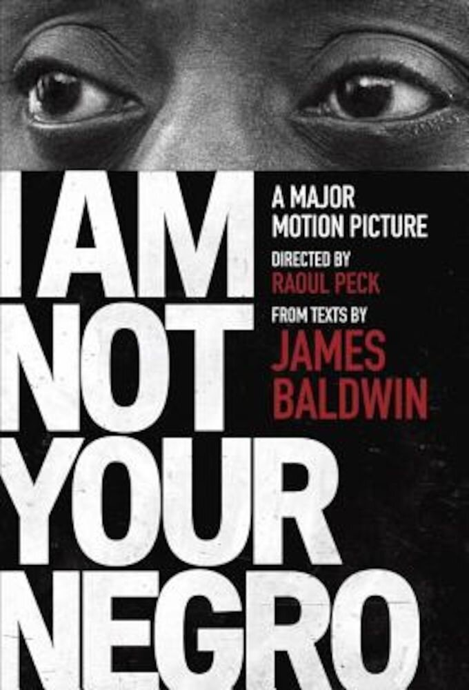 I Am Not Your Negro: A Companion Edition to the Documentary Film Directed by Raoul Peck, Paperback