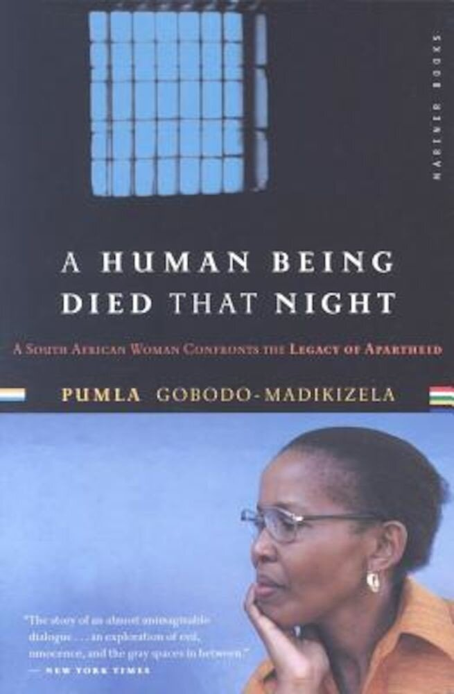 A Human Being Died That Night: A South African Woman Confronts the Legacy of Apartheid, Paperback