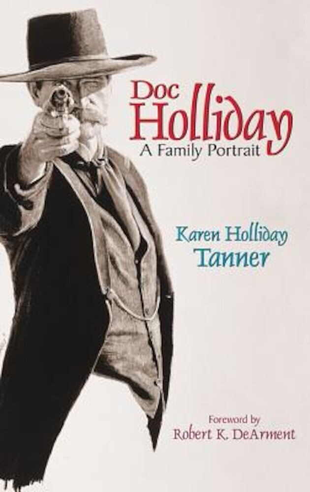 Doc Holliday: A Family Portrait, Paperback