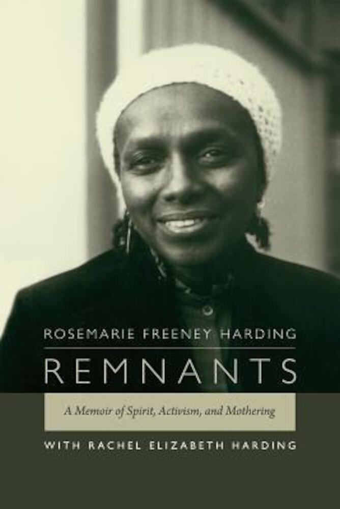 Remnants: A Memoir of Spirit, Activism, and Mothering, Paperback