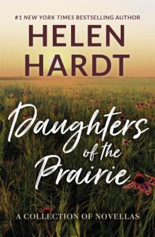 Daughters of the Prairie: A Collection of Novellas, Paperback