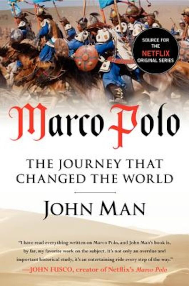 Marco Polo: The Journey That Changed the World, Paperback