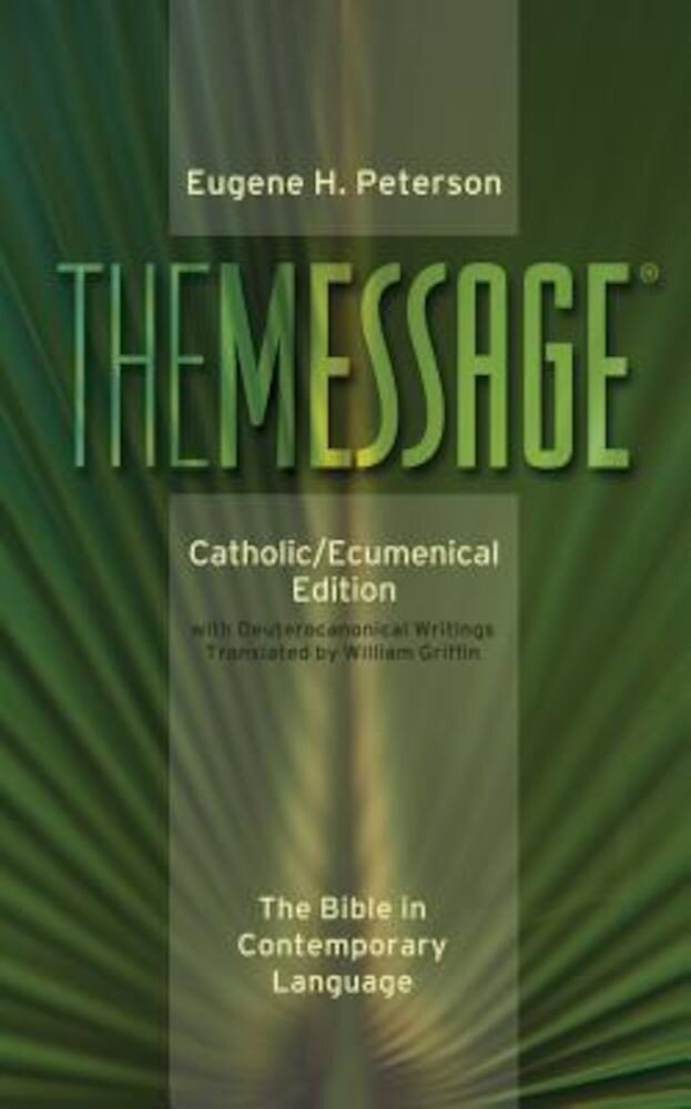Message-MS-Catholic/Ecumenical: The Bible in Contemporary Language, Hardcover