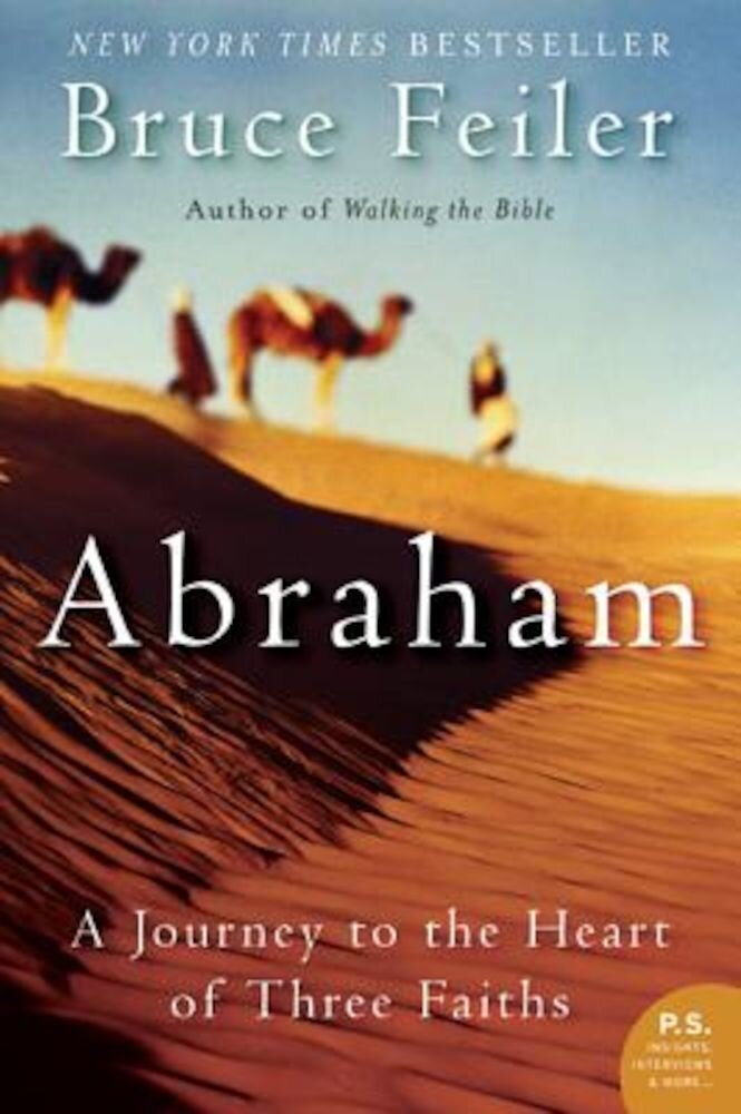 Abraham: A Journey to the Heart of Three Faiths, Paperback