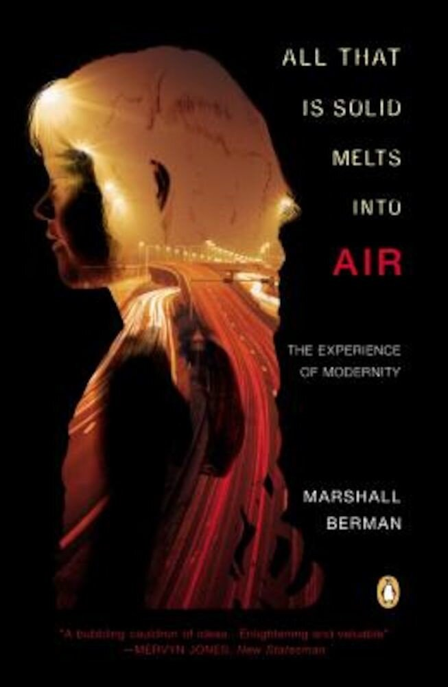 All That Is Solid Melts Into Air: The Experience of Modernity, Paperback