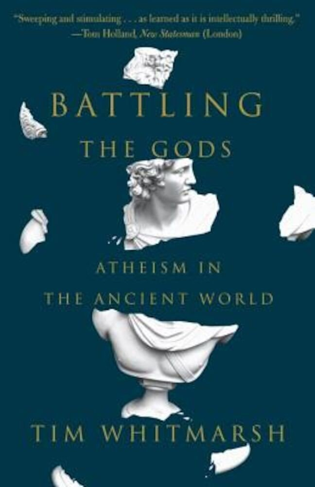 Battling the Gods: Atheism in the Ancient World, Paperback
