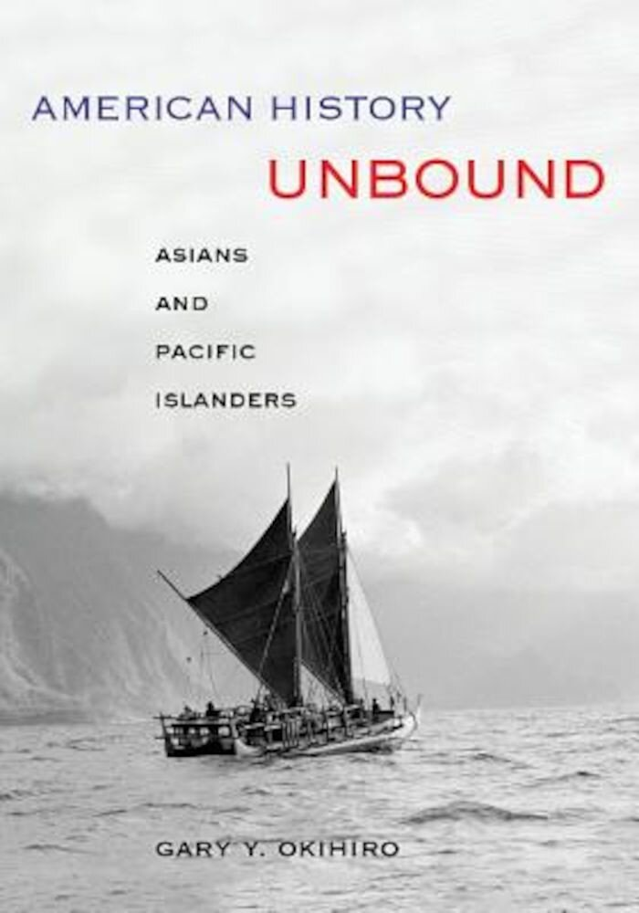 American History Unbound: Asians and Pacific Islanders, Paperback