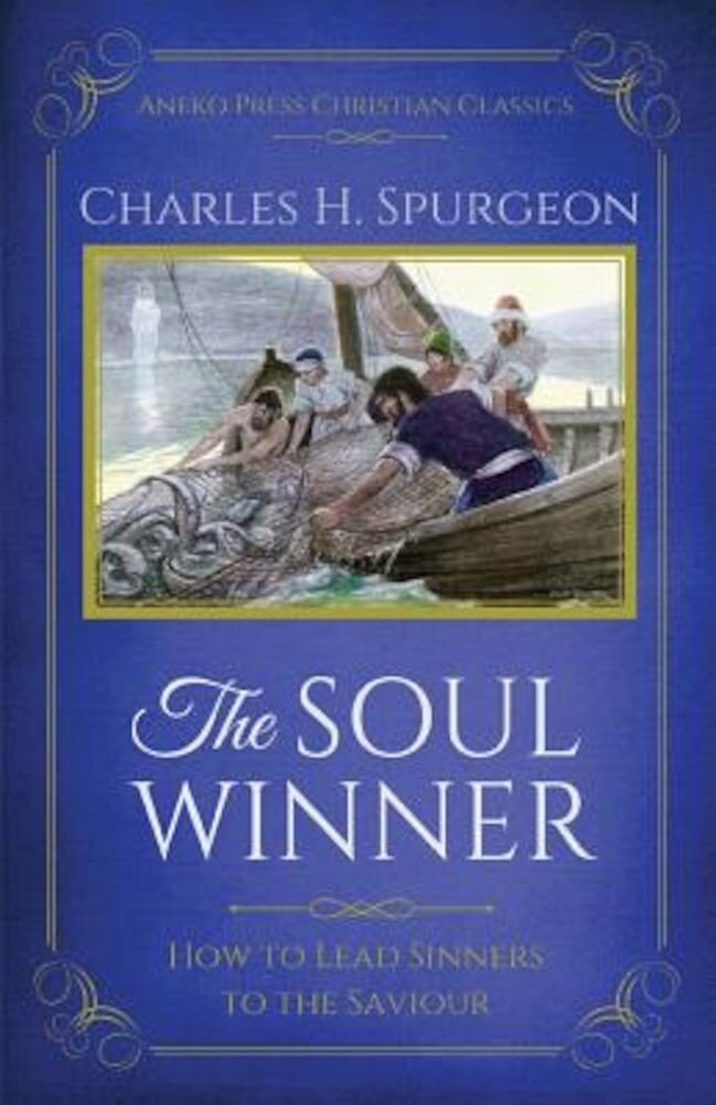 The Soul Winner: How to Lead Sinners to the Saviour (Updated Edition), Paperback