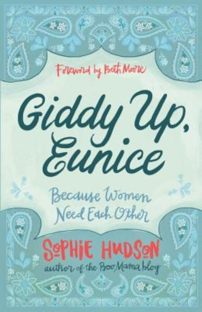 Giddy Up, Eunice: (Because Women Need Each Other), Paperback