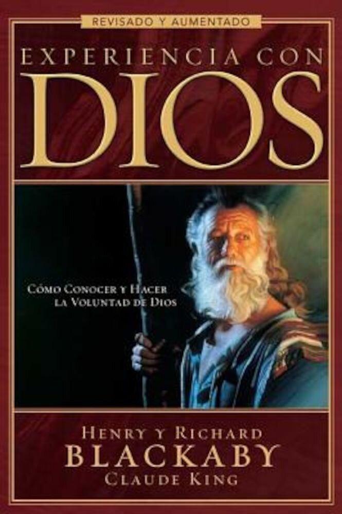 Experiencia Con Dios: Como Conocer y Hacer la Voluntad de Dios = Experiencing God, Paperback
