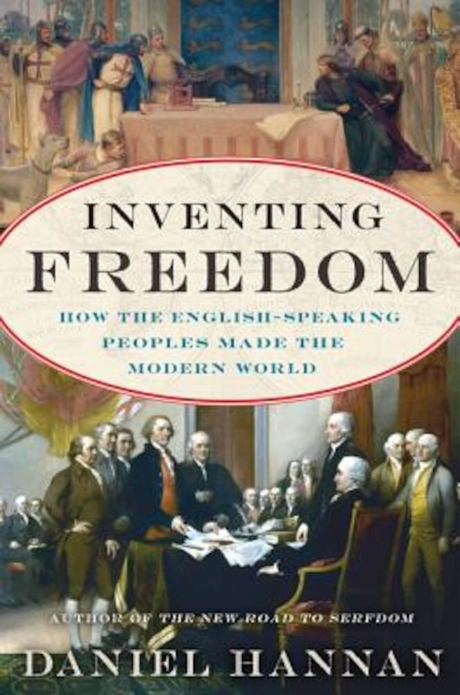 Inventing Freedom: How the English-Speaking Peoples Made the Modern World, Paperback
