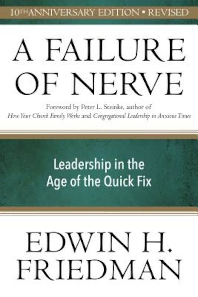 Failure of Nerve: Leadership in the Age of the Quick Fix, Paperback